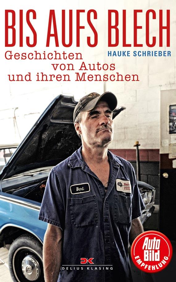 Buchtipp Hauke Schrieber - Bis aufs Blech - Delius Klasing Verlag